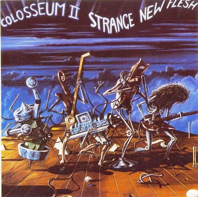 Colosseum II ~ 1976 ~ Strange New Flesh