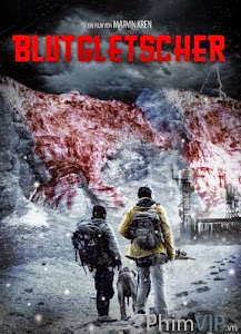 Băng Huyết - Blood Glacier poster