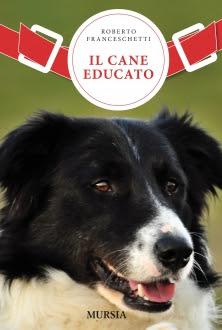 Manuale Roberto Franceschetti -Il Cane Educato|ITA