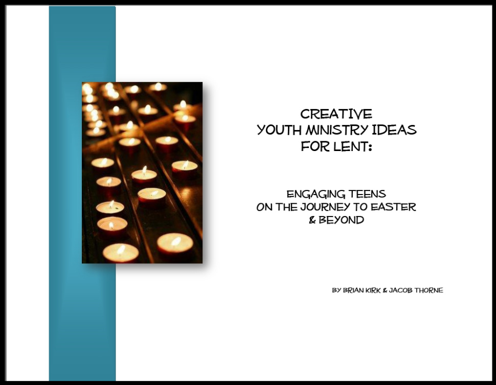 RETHINKING YOUTH MINISTRY: IDEAS FOR LENT #3: Youth Bible Study