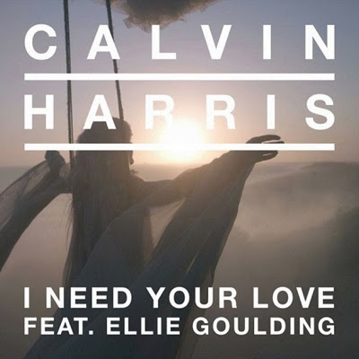 I Need Your Love by Calvin Harris ft. Ellie Goulding