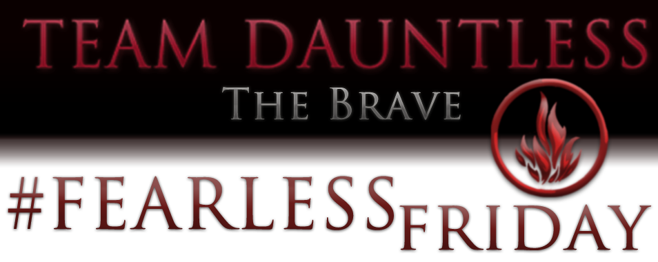#TeamDauntless: It's #FearlessFriday!