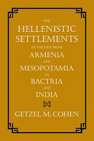 [Cohen: The Hellenistic Settlements in the East, 2013]