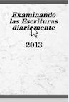 Examinando las Escrituras Diariamente 2013