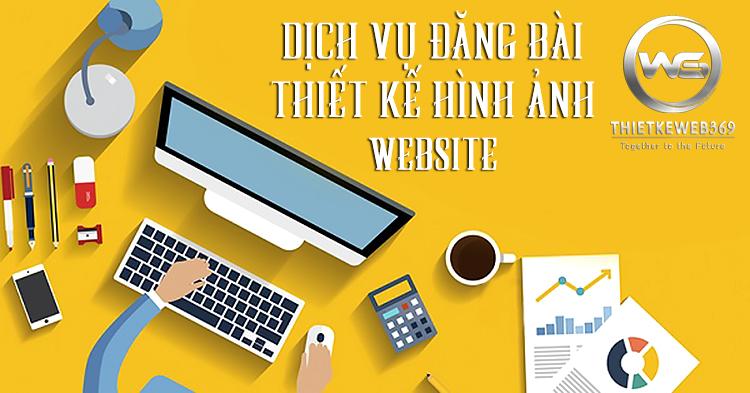 Dịch vụ đăng bài và Thiết kế hình ảnh Website