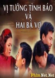 Vị Tướng Tình Báo Và Hai Bà Vợ - Vi Tuong Tinh Bao Va Hai Ba Vo - 2003