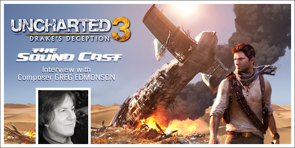 SoundCast Interview:  Greg Edmonson (Uncharted 3)