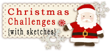 Christmas Challenges (with sketches)
