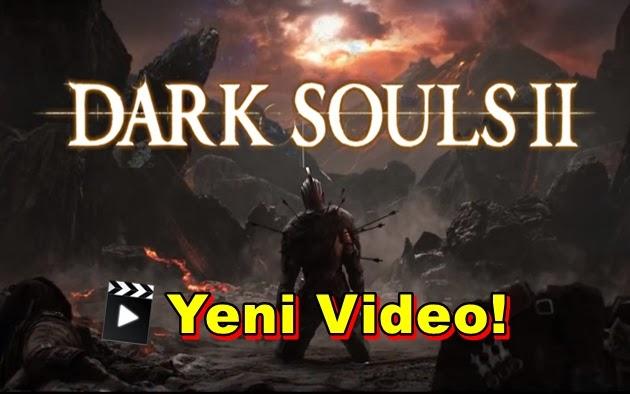 Dark Souls II İçin Yeni Video!