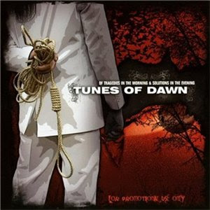 Tunes Of Dawn - Of Tragedies In The Morning Solutions In The Evening