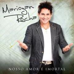 Baixar MP3 Grátis  Mariozan Rocha   Nosso Amor é Imortal