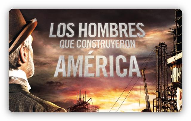 Los hombres que construyeron Am�rica [C. Historia][DVB-S 720p][Espa�ol][2013][8/8]