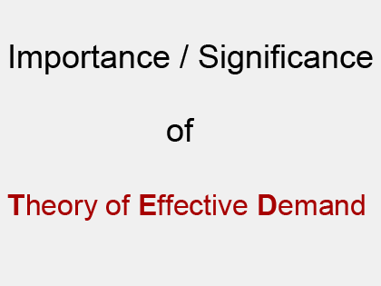 Importance Significance of Theory of Effective Demand