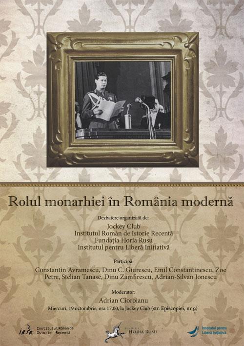 Rolul monarhiei în România modernă - o dezbatere moderată de A. Cioroianu, miercuri, 19 octombrie