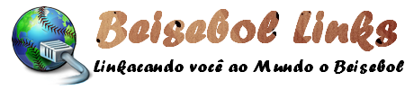 Beisebol Links - Linkando você ao Mundo do Beisebol!