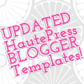 Updated HautePress Blogger Templates!