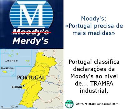 Moody's: «Portugal precisa de mais medidas». Portugal: «Moody's ao nível de TRAMPA»