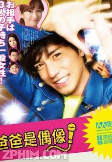Bố Tôi Là Thần Tượng - My Daddy is an Idol! (2012) Poster