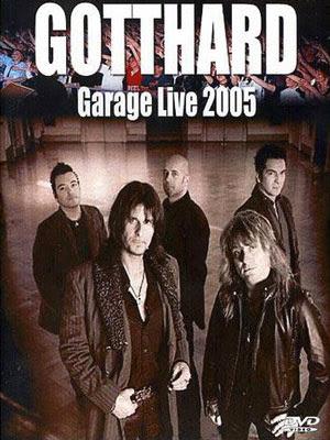 Gotthard-2005-Garage-Live