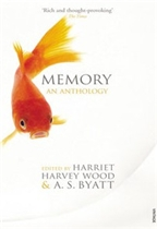 Memory: An Anthology edited by A.S. Byatt and Harriet Harvey Wood