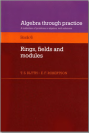 Algebra through practice book6 rings fiels and modules