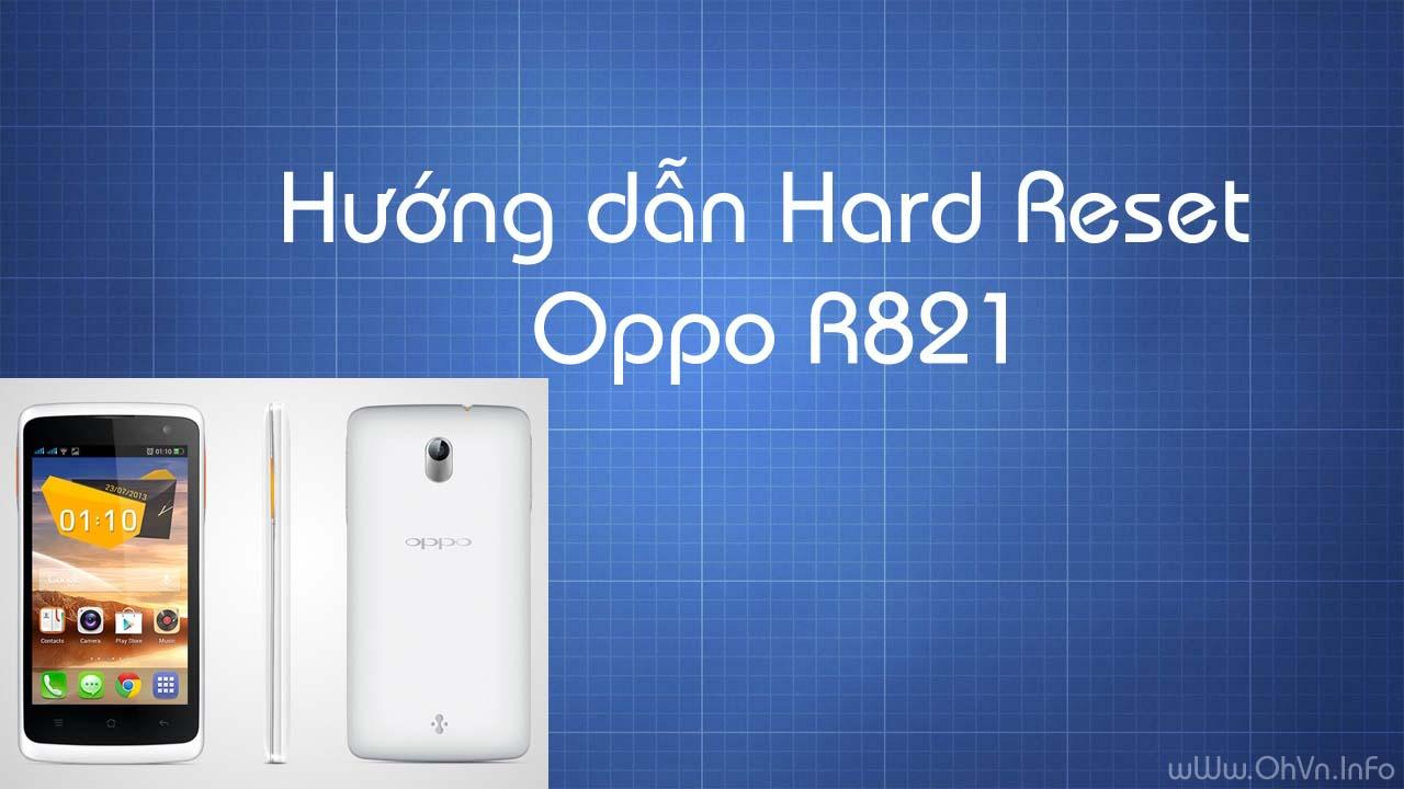Hướng dẫn Hard Reset Oppo R821