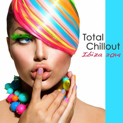 V.A. Total Chillout Ibiza 2014 Lounge Bar Chill Out Music Grooves Deep House and Soulful India Style Party Songs (2014)