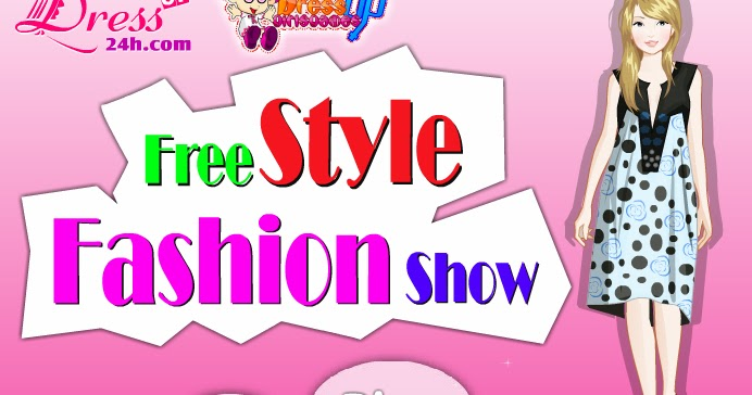 Dress Up Games For Girls Free Style Fashion Show