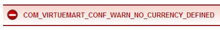 COM_VIRTUEMART_CONF_WARN_NO_CURRENCY_DEFINED