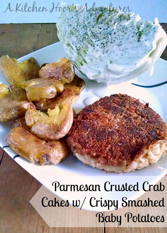 A Kitchen Hoor's Adventures | Parmesan Crusted Crab Cakes and Crispy Smashed Potatoes