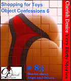 Cherish Desire: Very Dirty Stories #83, Shopping for Toys, Angel, Object Confessions 6, Max, erotica