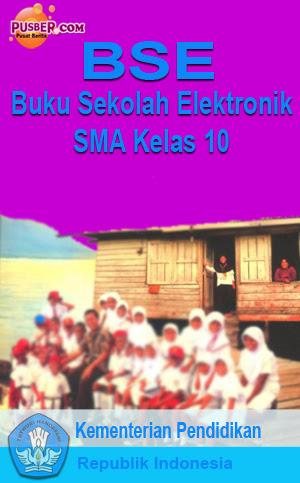 Download Buku Elektronik BSE SMA kelas 10, Buku Sekolah Elektronik BSE