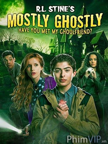 Những Người Bạn Từ Bên Kia - Mostly Ghostly: Have You Met My Ghoulfriend poster