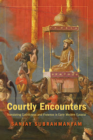 [Subrahmanyam: Courtly Encounters, 2012]