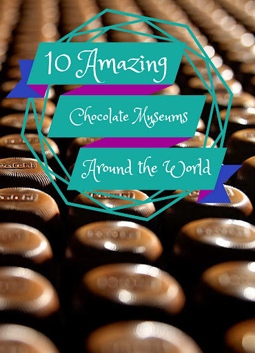 10 Amazing Chocolate Museums Around the World
