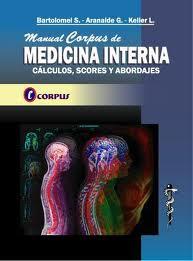 Manual Corpus de Medicina Interna. Cálculos, Scores y Abordajes   Bartolomei S., Aranalde G., Keller L.