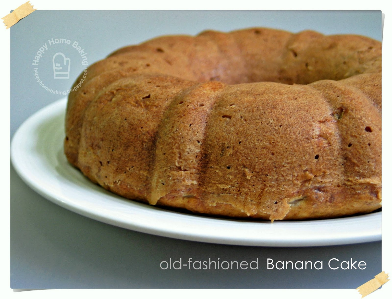 Banana Cake Recipe With Oil Joy Of Baking: Happy Home Baking: Old-fashioned Banana Cake