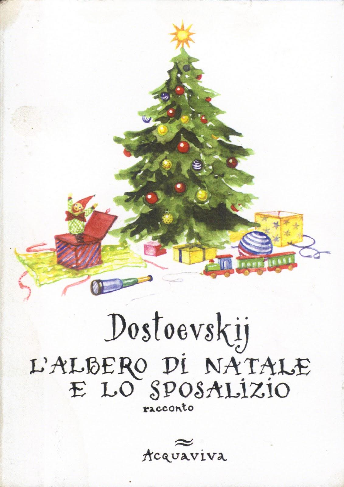 Libri acquaviva dostoevskij l 39 albero di natale e lo for Albero di natale vero