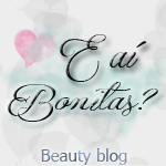 E aí bonitas? - Beauty blog