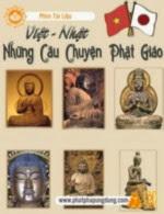 Việt - Nhật Những Câu Chuyện Phật Giáo