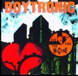 Boytronic - The Heart and the Machine
