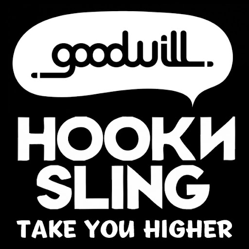 Goodwill & Hook N Sling - Take You Higher