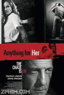 Tất Cả Vì Nàng - Anything For Her (2008) Poster