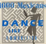 1000 Mexicans - Dance Like Ammunition