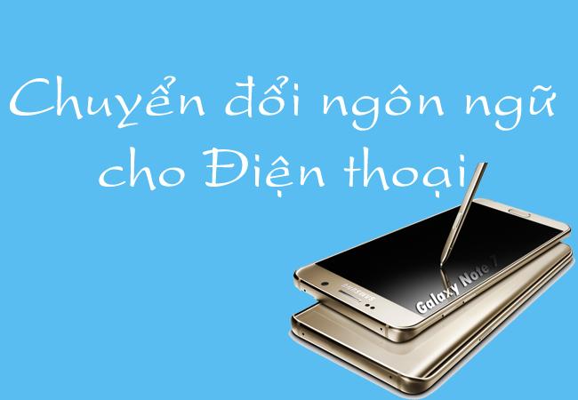 Chuyển đổi ngôn ngữ cho điện thoại Samsung