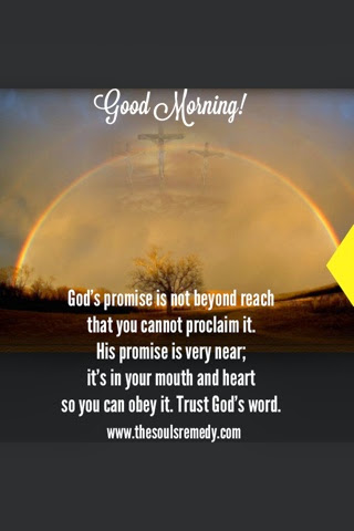 The Souls Remedy: Good Morning! - God's word is in your mouth