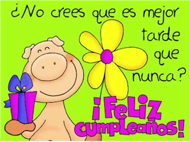 Feliz cumpleaños Mejor tarde que nunca