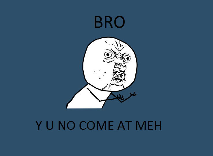 y u no meme blank - photo #4