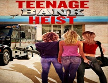 فيلم Teenage Bank Heist