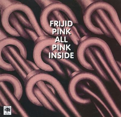 Frijid Pink ~ 1975 ~ All Pink Inside